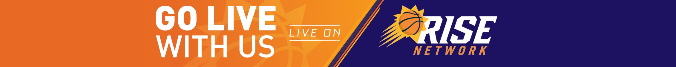 Suns Now LIVE ON Rise Suns Digital Network